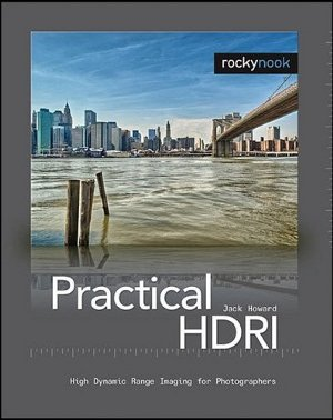 Practical HDRI by Jack Howard (Rocky Nook)
