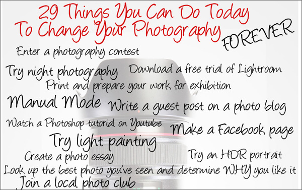 Infographic for Photographers: 29 Things You Can Do Today To Change Your Photography