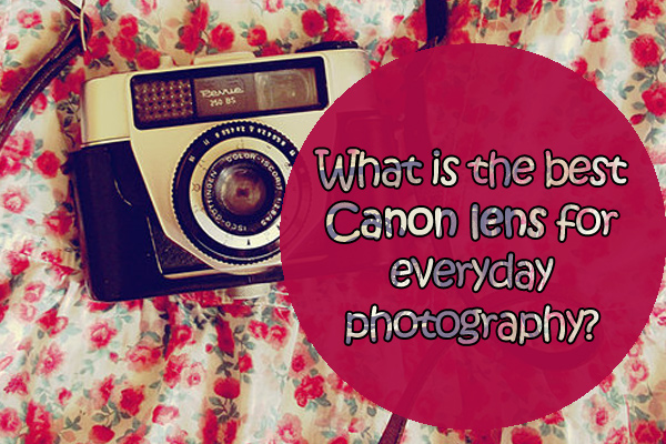 the-best-canon-lens