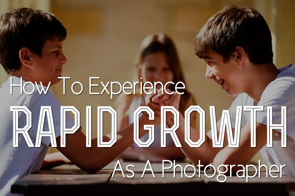 How-To-Experience-Rapid-Growth-As-A-Photographer-preview