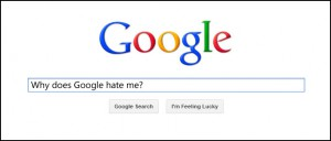Google doesn't really hate you - but there are ways to make them love you more...