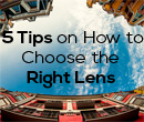 5 Tips on How to Choose the Right Lens