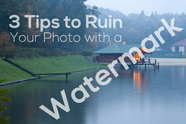 3 tips to ruin your photo with a watermark photodoto