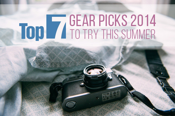 Top 7 Gear Picks 2014 to Try This Summer