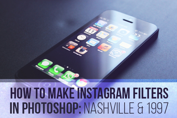 instagram-filters-tutorial-1997-nashville