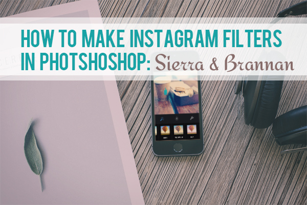 How to make instagram filters in photoshop sierra brannan instagram filters tutorials sierra brannan 1 ccuart Image collections