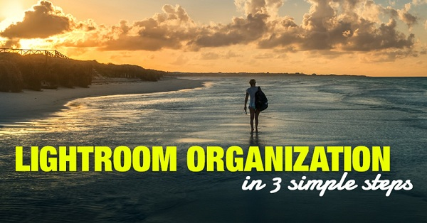 Lightroom Organization in 3 Simple Steps