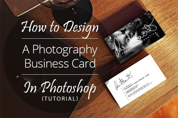 How to design a photography business card in photoshop tutorial business card tutorial photoshop reheart Images