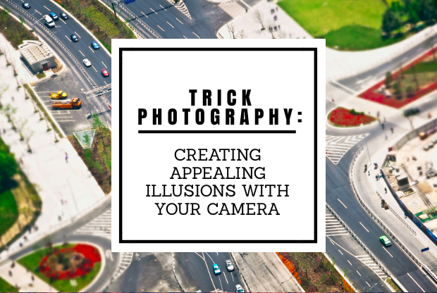 Trick Photography Creating Appealing Illusions With Your Camera