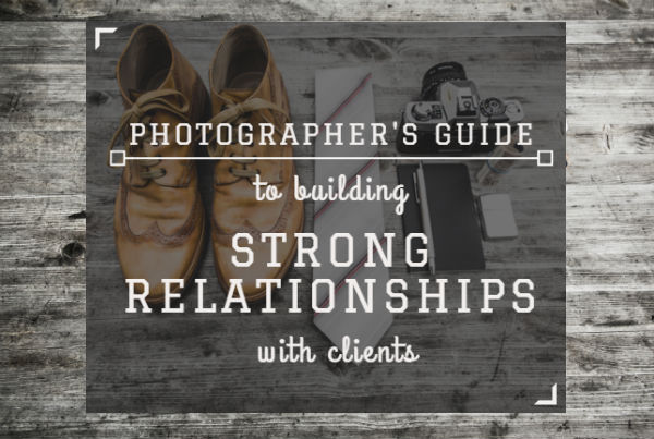 How To Make Your Photography Clients a Wellspring of Repeat Business