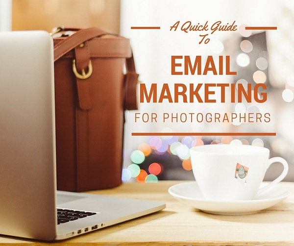 A Guide to Email Marketing for Photographers