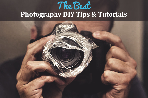 Photography DIY Tips And Tutorials