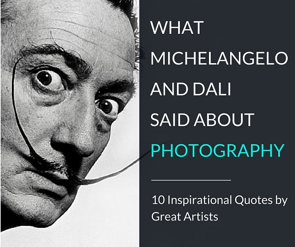 Artists' Quotes About Photography