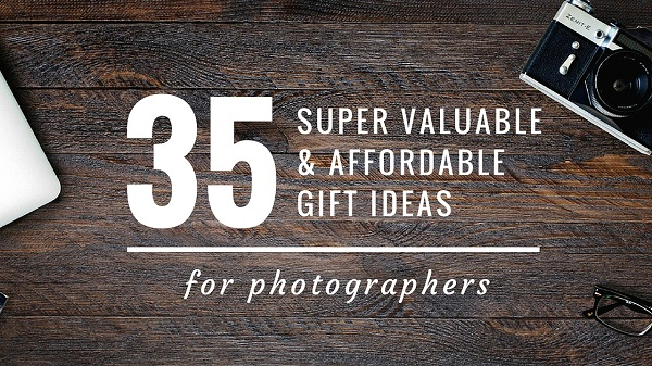 Affordable Gift Ideas for Photographers