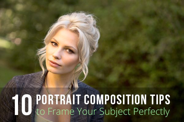 Portrait Composition Tips