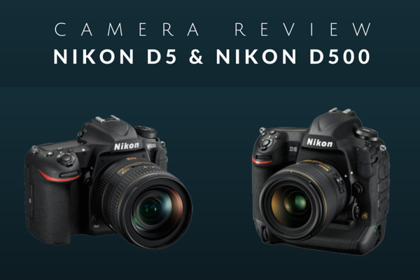Nikon D5 and D500 Review: Exceptional Image and Video Quality