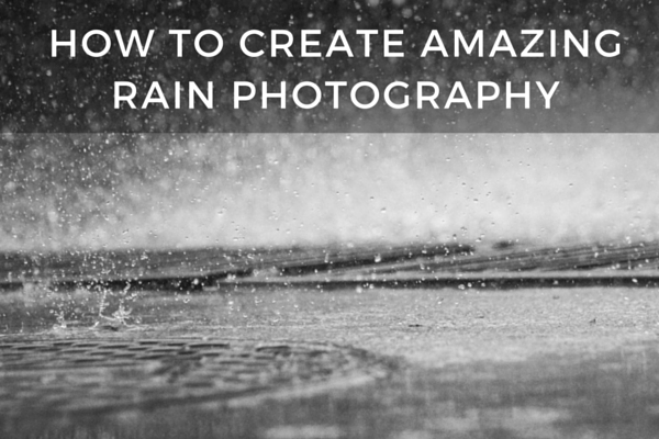 14 Essential Rain Photography Tips