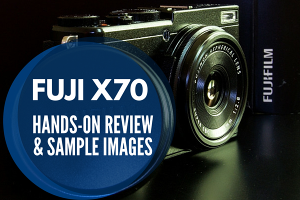 Fuji X70 User Review