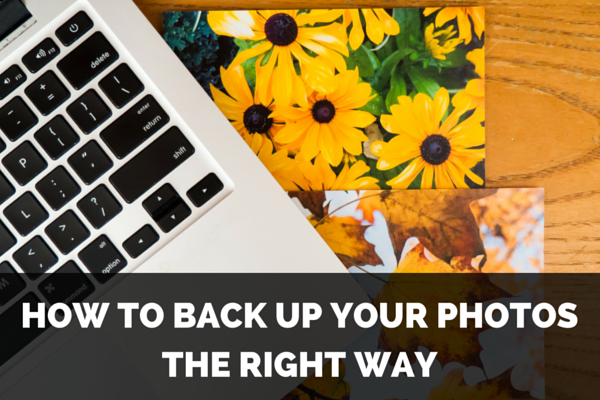 How to Back Up Photos the Right Way