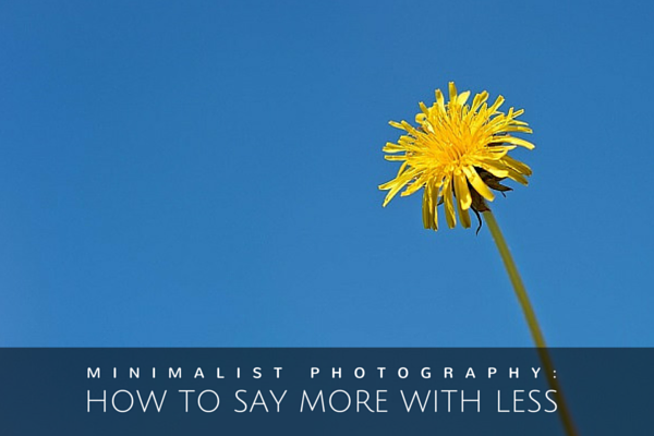 A Guide to Minimalist Photography