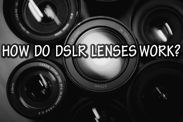 how-dslr-lenses-work-1